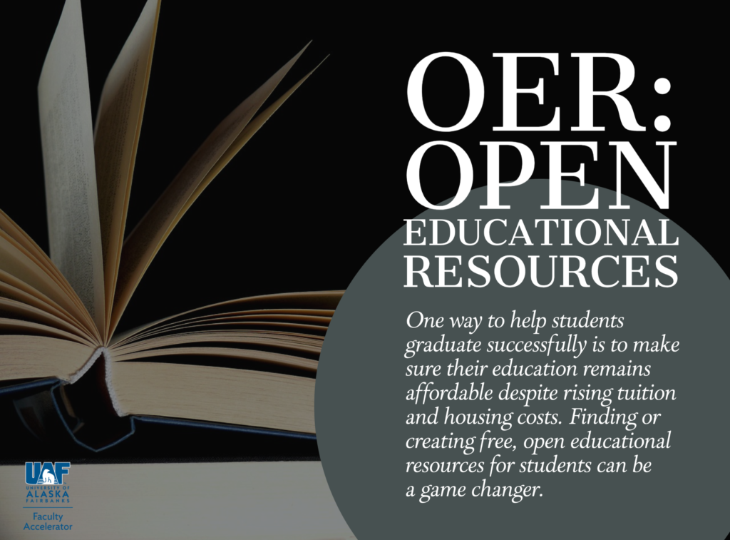 OER: Open Educational Resource. One way to help students graduate successfully is to make suree their education remains affordable despite rising tuition and housing costs. Finding or creating free, open educational resources for students can be a game changer.